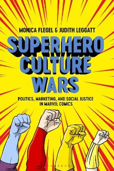 Superhero Culture Wars - Dr Monica Flegel