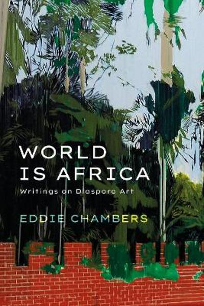 World is Africa - Eddie Chambers