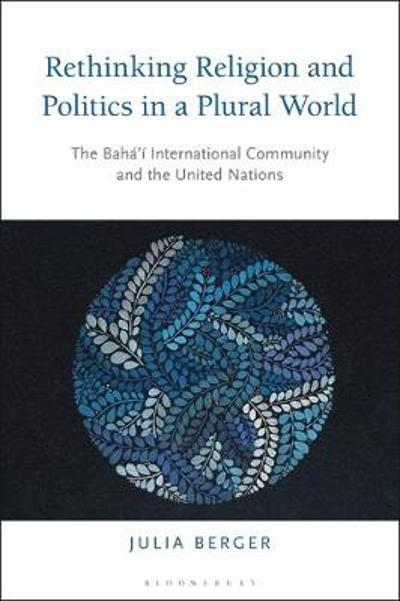 Rethinking Religion and Politics in a Plural World - Dr Julia Berger
