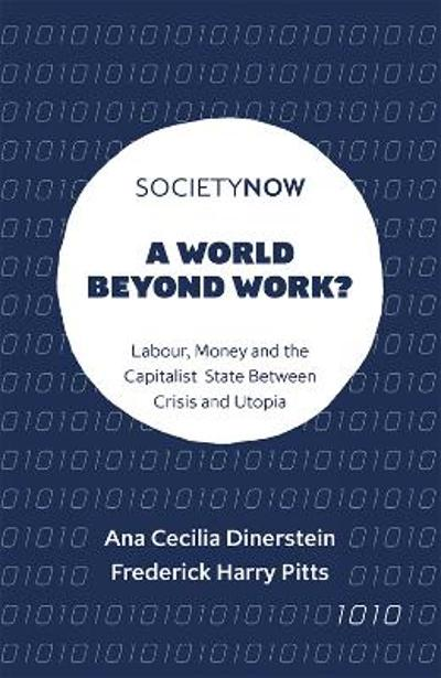 A World Beyond Work? - Ana Cecilia Dinerstein