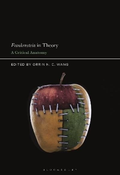 Frankenstein in Theory - Prof Orrin N. C. Wang