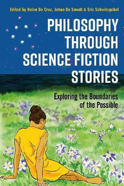 Philosophy through Science Fiction Stories - Helen De Cruz