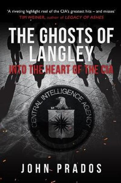 The Ghosts of Langley - John Prados