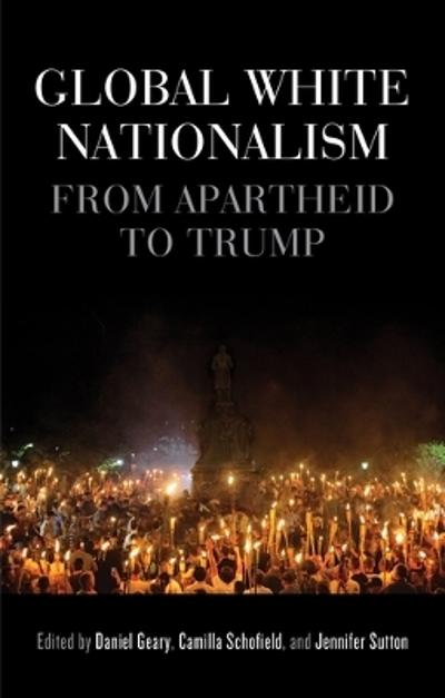 Global white nationalism - Daniel Geary