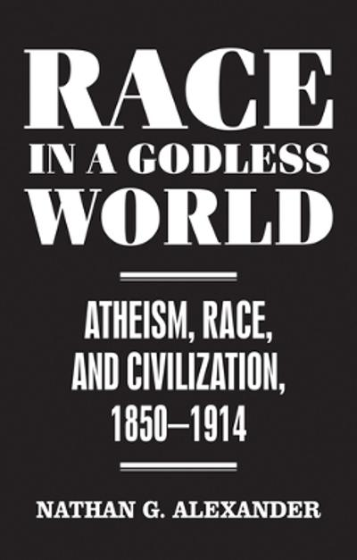 Race in a Godless World - Nathan G. Alexander