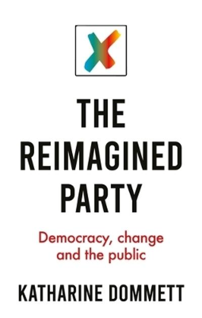 reimagined party - Katharine Dommett