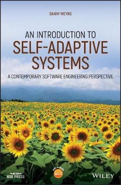 An Introduction to Self-adaptive Systems - Danny Weyns