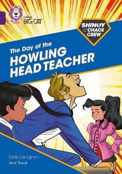 Shinoy and the Chaos Crew: The Day of the Howling Head Teacher - Chris Callaghan