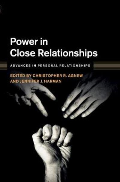 Power in Close Relationships - Christopher R. Agnew