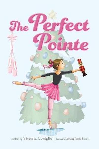 The Perfect Pointe - Victoria Coniglio