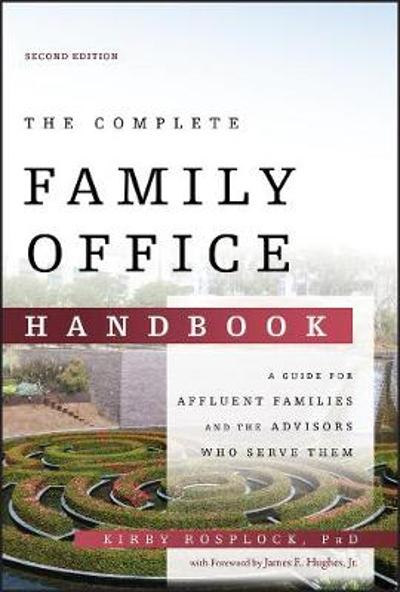 The Complete Family Office Handbook - Kirby Rosplock