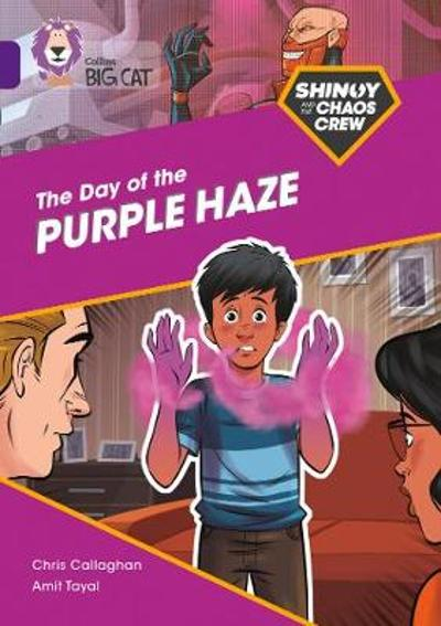 Shinoy and the Chaos Crew: The Day of the Purple Haze - Chris Callaghan