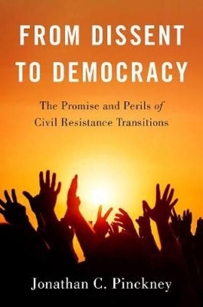 From Dissent to Democracy - Jonathan C. Pinckney