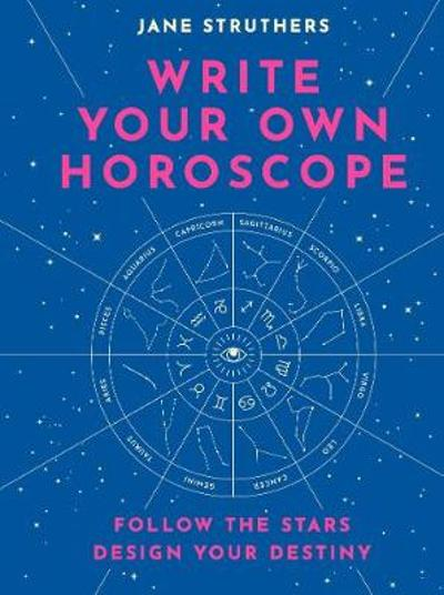 Write Your Own Horoscope - Jane Struthers