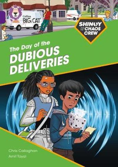 Shinoy and the Chaos Crew: The Day of the Dubious Deliveries - Chris Callaghan