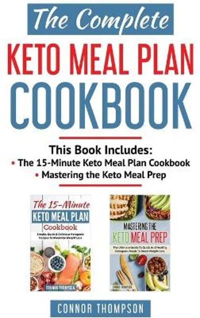 The Complete Keto Meal Plan Cookbook - Connor Thompson