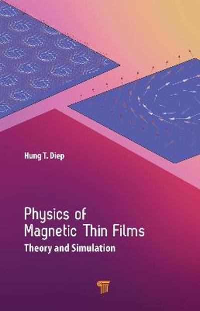 Physics of Magnetic Thin Films - Hung T. Diep