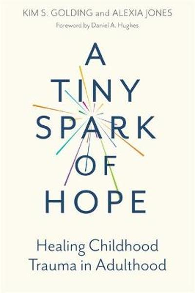 A Tiny Spark of Hope - Kim Golding
