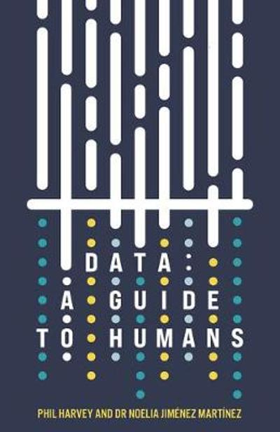 Data: A Guide to Humans - Phil Harvey