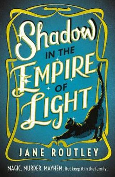 Shadow in the Empire of Light - Jane Routley
