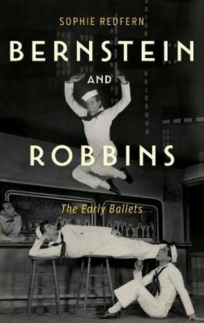 Bernstein and Robbins - The Early Ballets - Sophie Redfern