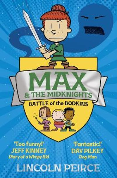 Max and the Midknights: Battle of the Bodkins - Lincoln Peirce