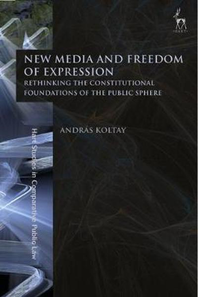 New Media and Freedom of Expression - Andras Koltay