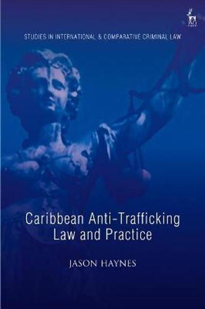 Caribbean Anti-Trafficking Law and Practice - Dr Jason Haynes