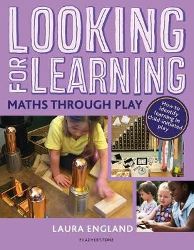 Looking for Learning: Maths through Play - Laura England