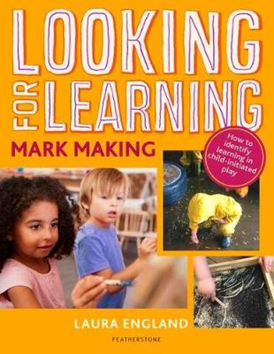 Looking for Learning: Mark Making - Laura England