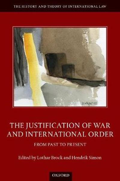 The Justification of War and International Order - Lothar Brock