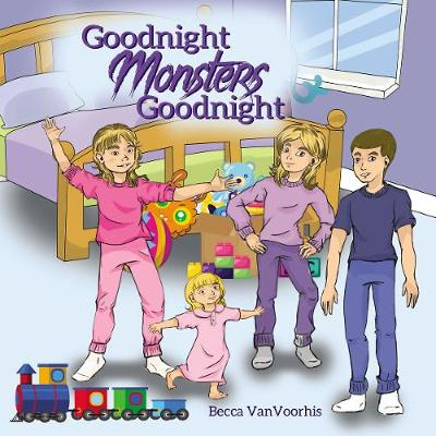 Goodnight Monsters Goodnight - Becca VanVoorhis