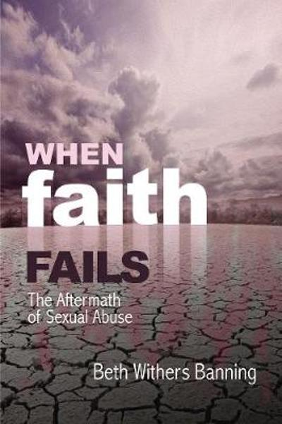 When Faith Fails - Beth Withers Banning