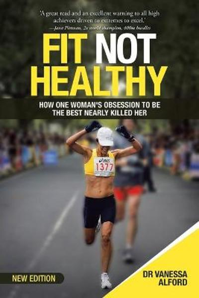 Fit Not Healthy - Dr Vanessa Alford