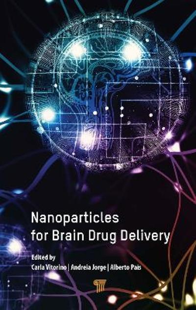 Nanoparticles for Brain Drug Delivery - Carla Vitorino
