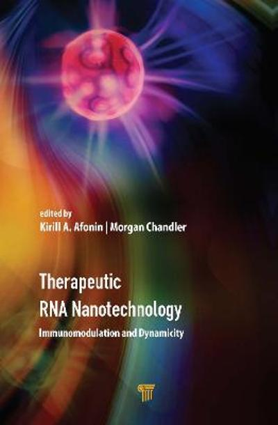 Therapeutic RNA Nanotechnology - Kirill A. Afonin