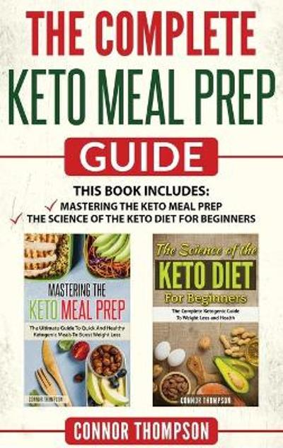 The Complete Keto Meal Prep Guide - Connor Thompson