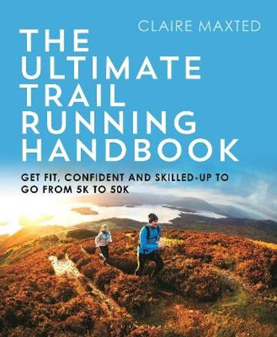 The Ultimate Trail Running Handbook - Claire Maxted
