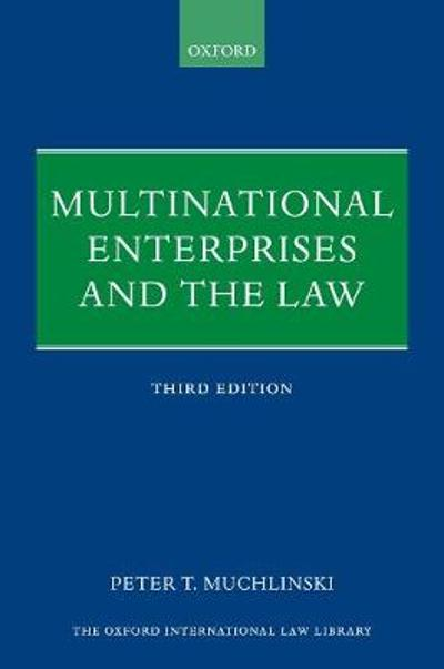 Multinational Enterprises and the Law - Peter Muchlinski