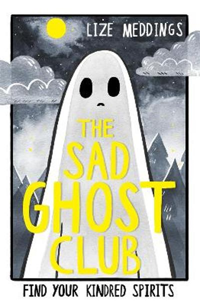 The Sad Ghost Club - Lize Meddings