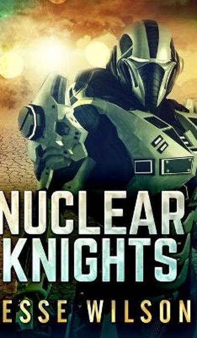 Nuclear Knights - Jesse Wilson