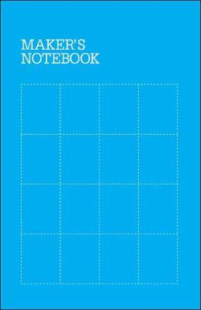 Maker's Notebook, 3e - . Make Editors