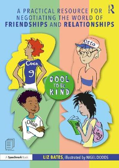 A Practical Resource for Negotiating the World of Friendships and Relationships - Liz Bates