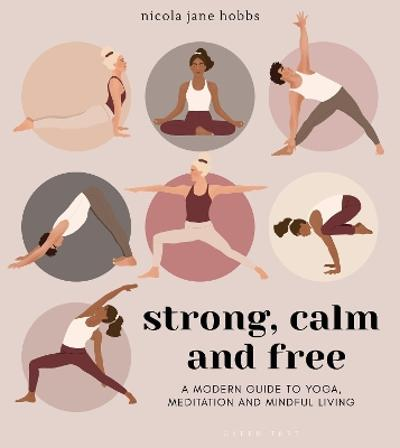 Strong, Calm and Free - Nicola Jane Hobbs