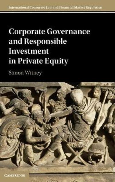 Corporate Governance and Responsible Investment in Private Equity - Simon Witney