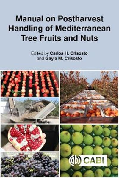 Manual on Postharvest Handling of Mediterranean Tree Fruits and Nuts - Carlos H Crisosto