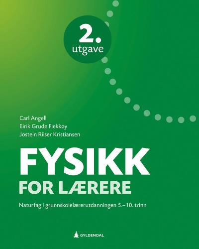 Fysikk for lærere - Carl Angell