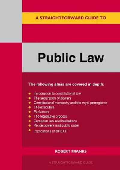 A Straightforward Guide To Public Law - Robert Franks