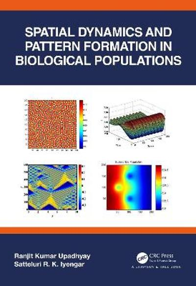 Spatial Dynamics and Pattern Formation in Biological Populations - Ranjit Kumar Upadhyay