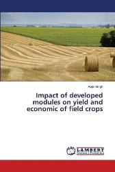 Impact of developed modules on yield and economic of field crops - Rajiv Singh
